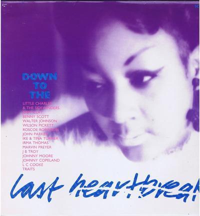 Down To The Last Heartbreak/ Perhaps Kent's Most Soulful Lp
