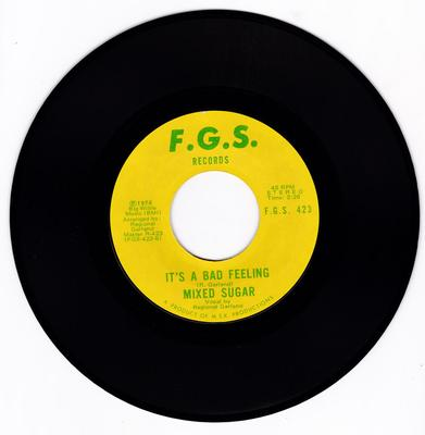Mixed Sugar - It's A Bad Feeling / Fifteen Ain't Young No More - F. G. S.