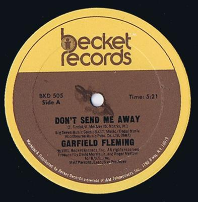 Garfield Fleming - Don't Send Me Away ( 5:21) / You Got Dat Right - Becket BKD 505