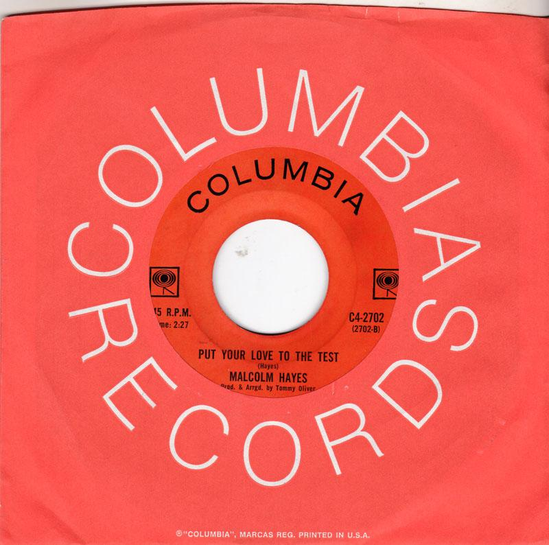 Malcolm Hayes - Put Your Love Top The Test / I Gotta Be With You - Columbia C4 2702