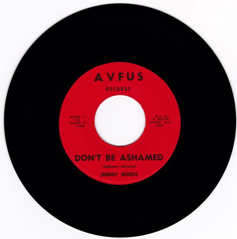 Johnny Morris - Don't Be Ashamed /  She's My Girl -  A V F U S 110