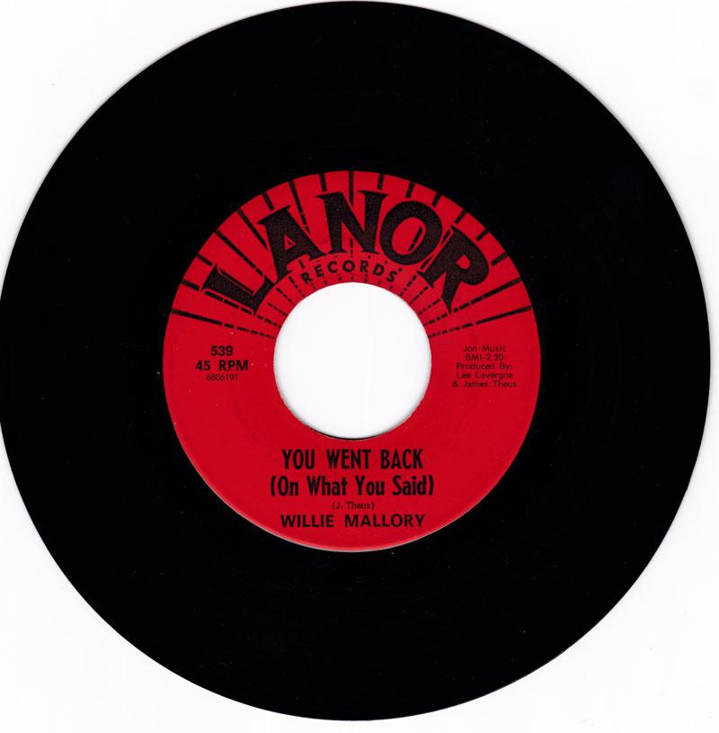 Willie Mallory - You Went Back ( On What You Said ) / I'll Be Your Jim - Lanor 539