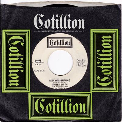 Moses Smith - Keep On Striving / Come On, Let Me Love You - Cotillion 44075 DJ