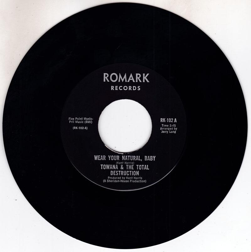 Towana & The Total Destruction - Wear Your Natural, Baby / Help Me Get That Feeling Baby Again - Romack RK 102