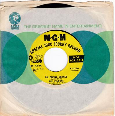 Velours - I'm Gonna Change / Don't Pity Me - MGM K13780