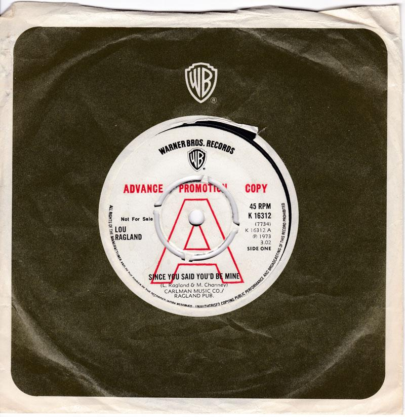 Lou Ragland - Since You Said You'd Be Mine / I Didn't Mean To Leave You - Warner Bros K 16312 DJ