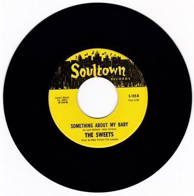 Sweets - Something About My Baby / Satisfy Me Baby - Soultown 105