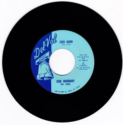 Gene Woodbury - Ever Again / That's Not Half Bad - Del-Val 1005