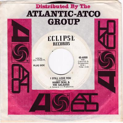 Harry Deal & The Galaxies - I Still Love You / You're Always In My Mind - Elclipse 6000 DJ