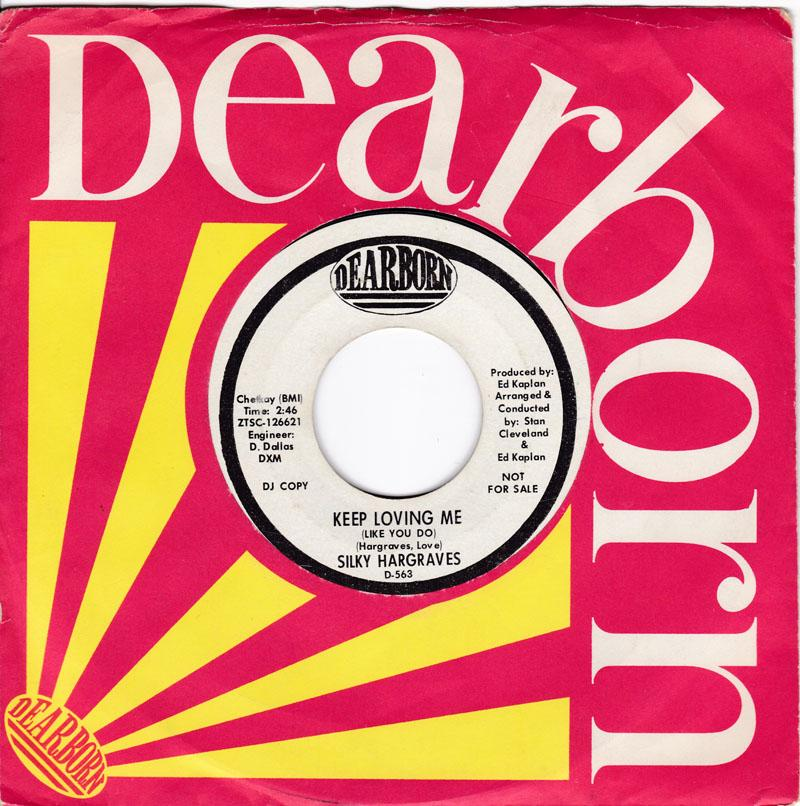 Silky Hargraves - Keep Loving Me ( Like You Do ) / You're Too Good ( To Me Baby ) - Dearborn D 563 DJ