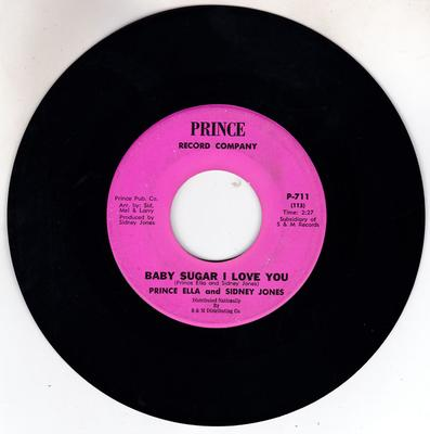Prince Ella and Sidney Jones - Baby Sugar I Love You / Baby I Got To Cut You Loose - Prince P-711