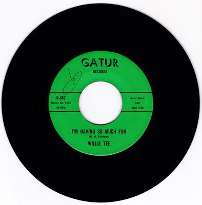 Willie Tee - I'm Having So Much Fun / First Taste Of Hurt - Gatur G-557