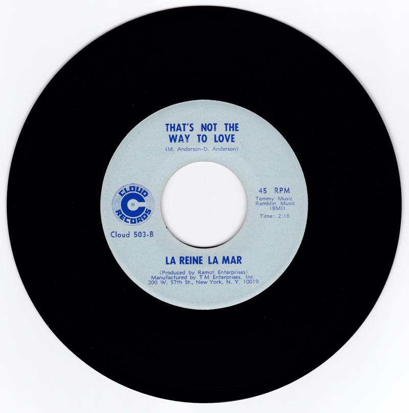 La Reine La Mar - That's Not The Way To Love / Mama I Don't Wanna - Cloud Records 503