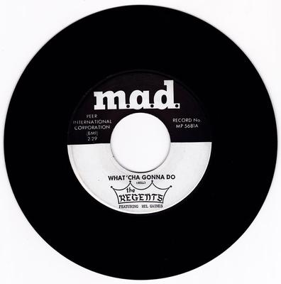 Regents - What'Cha Gonna Do / I Tried With You - Mad MP 5681