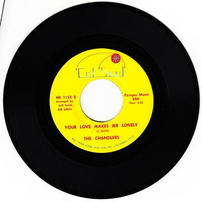 Chandlers - Your Love Makes Me Lonely / I Need Your Love - Col Soul 1152