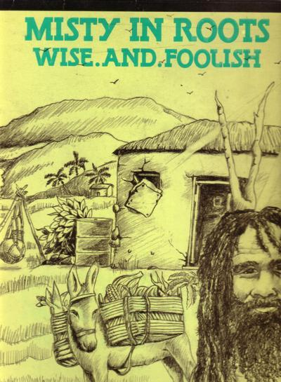 Wise & Foolish/ 1982 Roots