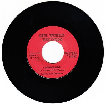 Seattle Pure Dynomite - I Wonder Love / I Wanna Love You (Let Me Love You) - One World no #