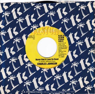 Charles Johnson - Never Had A Love So Good / Baby I Cried, Cired, Cried - Alston ALSX 3751