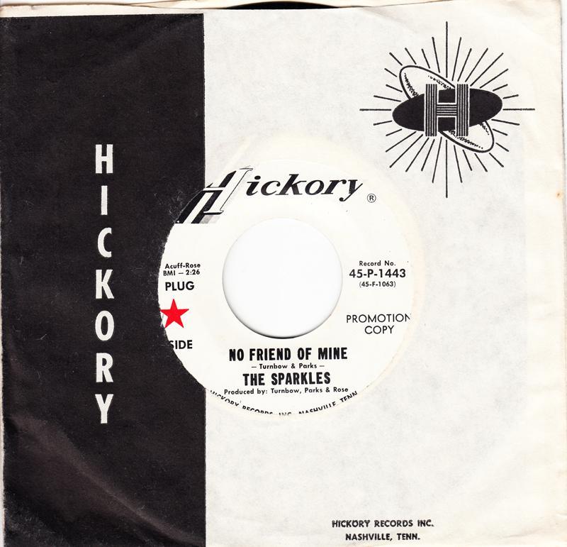 Sparkles - No Friend Of Mine / First Forget - Hickory 1443 DJ