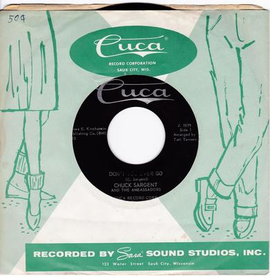 Chuck Sargent and the Ambassadors - Don't You Ever Go / I'm Afraid You'll Put Me Down - Cuca 1079