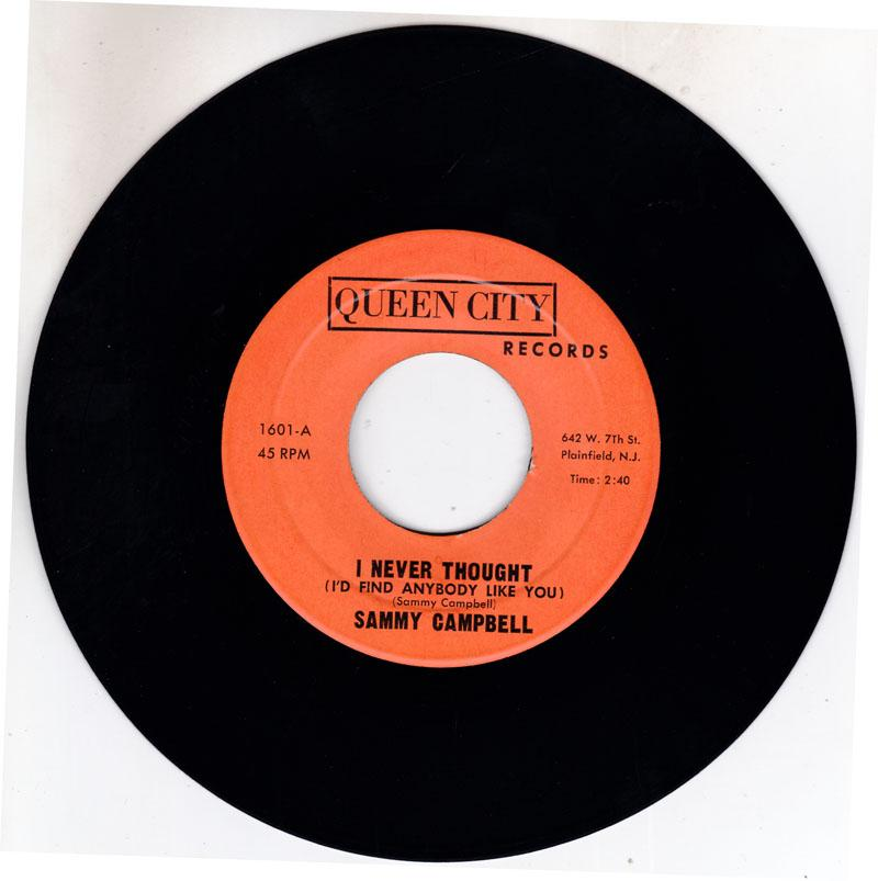 Sammy Campbell - I Never Thought ( I'd Find Anybody Like You) / S.O.S. For Love - Queen City 1601
