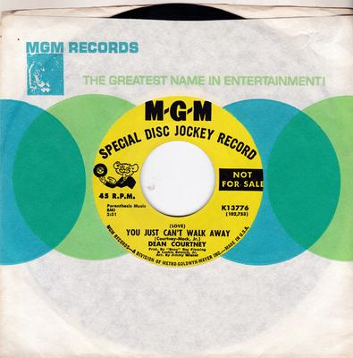 Dean Courtney - ( Love ) You Just Can't Walk Away / Betcha Can't Change My Mind ( Good Time Baby ) - Mgm K13776 DJ