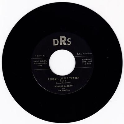 Robert McGraw and the Royalites - Rocket, Little Sister / Rocket, Little Sister - DRS 2427