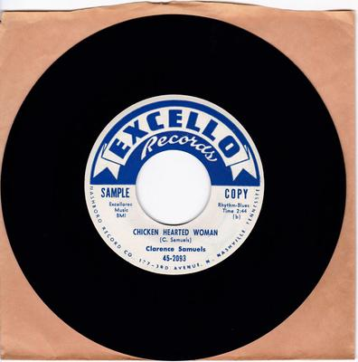 Clarence Samuels - Chicken Hearted Woman / Got o Place To Call My Own - Excello 2093 DJ