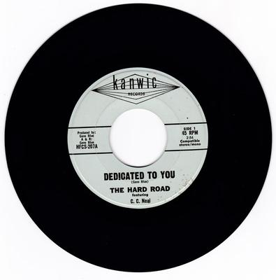 Hard Road featuring C. C. Neal - Dedicated To You / If You Really Love Me  - Kanwic HFCS-207
