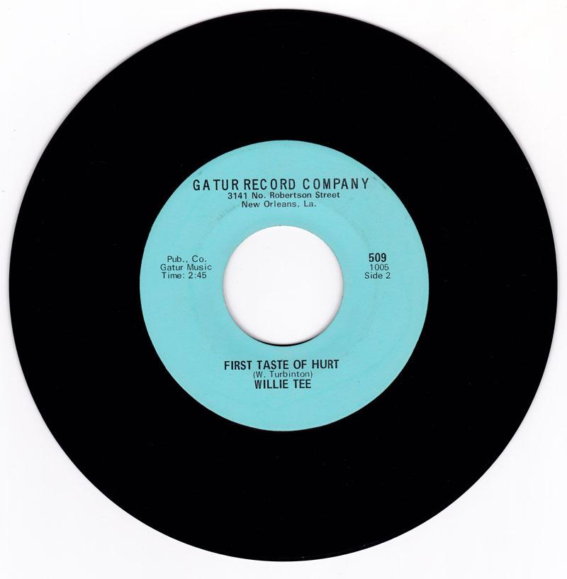 Willie Tee - First Taste Of Hurt  / Funky. Funky Twist - Gatur Record Company 509 1005