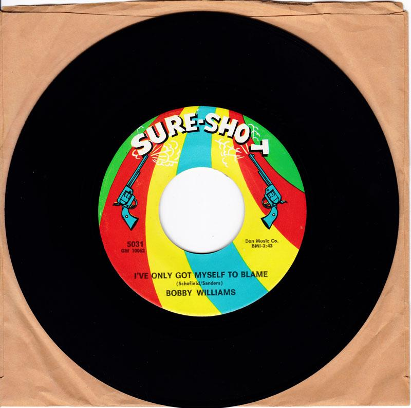 Bobby Williams - I've Only Got Myself To Blame / I'll Hate Myself Tomorrow - Sure-Shot 5031
