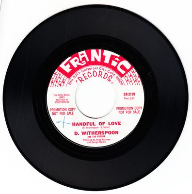 D. Witherspoon and the Future - Handful Of Love / Cry Ad See - Frantic CR 2140 DJ