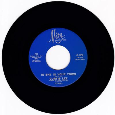 Curtis Lee - Is She In Your Town / Sweet Baby - Mira 240