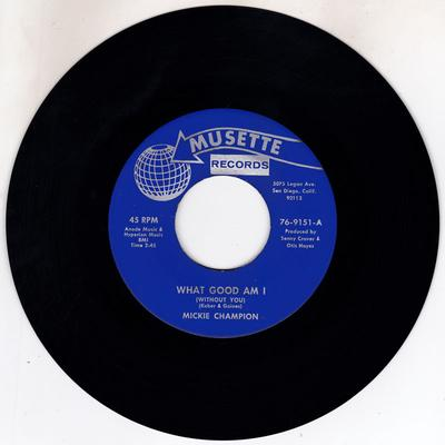 Mickie Champion - What Good Am I ( Without You ) / The Hurt Still Lingers On - Musette 76-9151