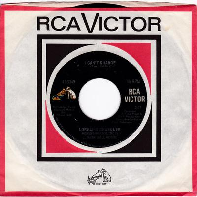 Lorraine Chandler - I Can't Change / Oh How I Need Your Love - RCA 47-9349