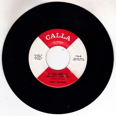 Jerry Williams - If You Ask Me (Because I Love You) / Yvonne - Calla 116