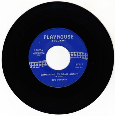 Joe Douglas - Something To Brag About / Crazy Things - Playhouse 1000