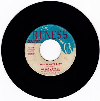 Groovettes - Think It Over Baby / Ain't A Thing You can do About It - Reness RRC 109