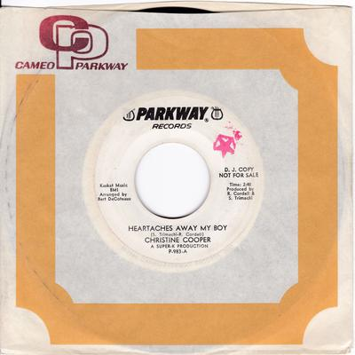 Christine Cooper - Heartaches Away My Boy / ( They Call Him ) A Bad Boy - Parkway P 983 DJ