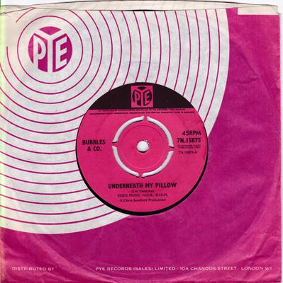 Bubbles & Co. - Underneath My Pillow / Just One Girl - Pye 7N 15875