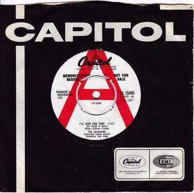 Outsiders - I'll Give You Time ( To Think It Over ) / I'm Not Trying To Hurt You - Capitol CL 15495 DJ