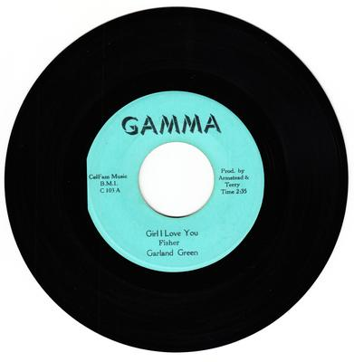 Garland Green - Girl I Love You / It Rained 40 Days And Nights - Gamma C 103