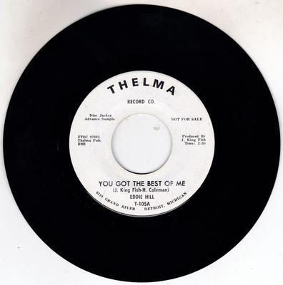 Eddie Hill - You Got The Best Of Me / Baby I Cried - Thelma T-195 DJ