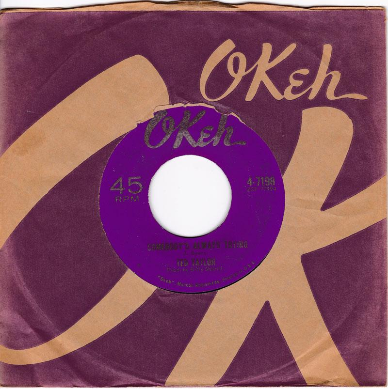 Ted Taylor - Somebody's Always Trying / Top Of The World - Okeh 4-7198