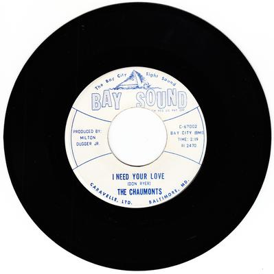 Chaumonts - I Need Your Love / Love Is The Thing - Bay Sound C-67002