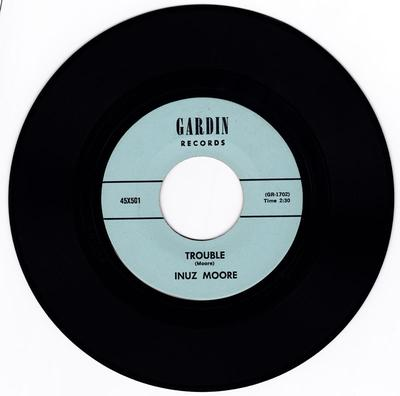 Inuz Moore - Trouble / If It Ain't One Thing It's Another  - Gardin
