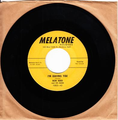 Bob Reed and His Band - I'm Leaving You / I'm Gonna Change My Way Of Living - Melatone 1003
