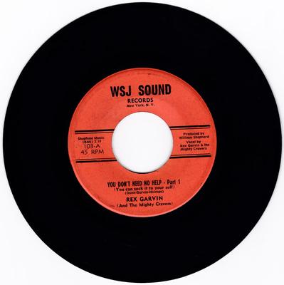 Rex Garvin and the Mighty Cravers - You Don't Need No Help /You Don't Need No Help part 2 - WSJ SOUND 103