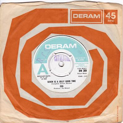 Egg - Seven Is a Jolly Good Time / You Are All Princes - UK Deram DM 269 DJ