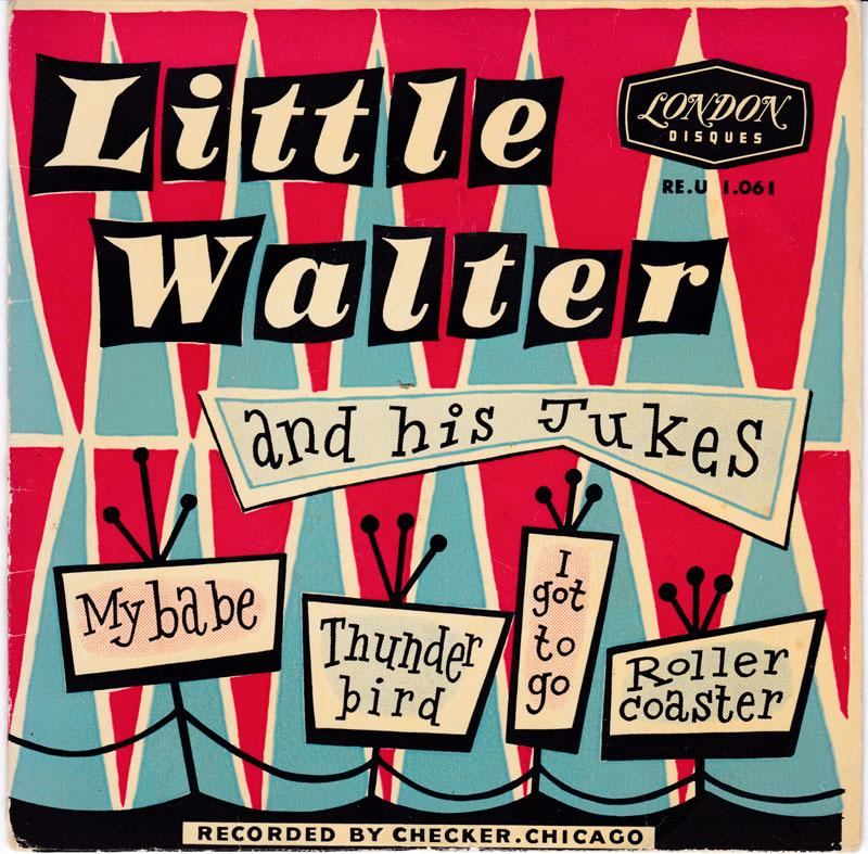 Little Walter and his Jukes - My Babe / 1956 French EP with Cover - French London Disques RE.U 1.061